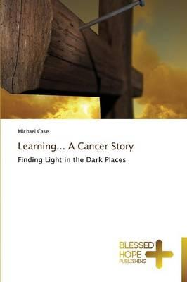 Learning... A Cancer Story