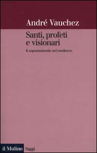 Santi, profeti e visionari