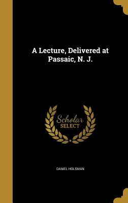 LECTURE DELIVERED AT PASSAIC N