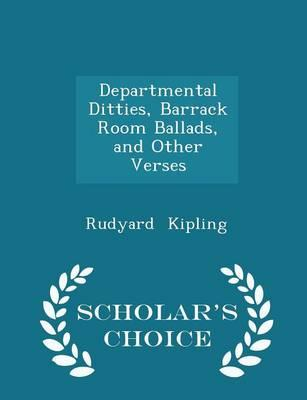 Departmental Ditties, Barrack Room Ballads, and Other Verses - Scholar's Choice Edition