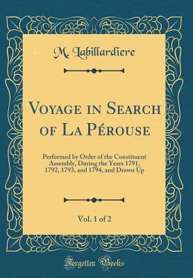 Voyage in Search of La Pérouse, Vol. 1 of 2