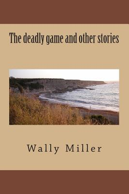 The Deadly Game and Other Stories