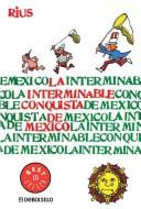 La interminable conquista de Mexico/ The Everlasting Conquest of Mexico