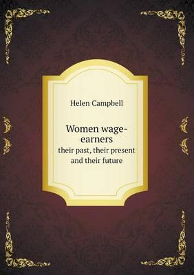 Women Wage-Earners Their Past, Their Present and Their Future