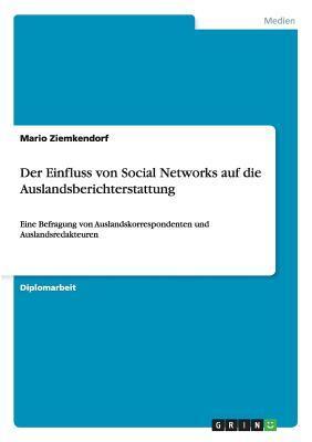 Der Einfluss von Social Networks auf die Auslandsberichterstattung
