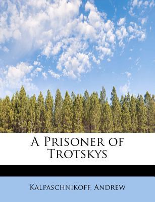 A Prisoner of Trotskys