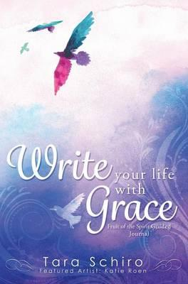 WRITE YOUR LIFE W/GRACE