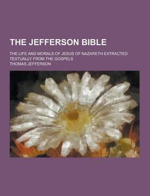 The Jefferson Bible;...