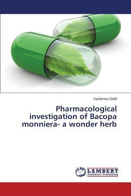 Pharmacological investigation of Bacopa monniera- a wonder herb