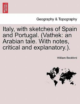 Italy, with sketches of Spain and Portugal. (Vathek