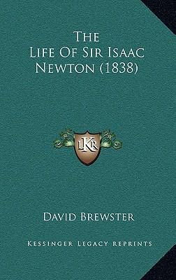 The Life of Sir Isaac Newton (1838)