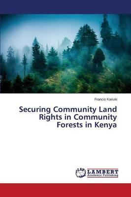 Securing Community Land Rights in Community Forests in Kenya