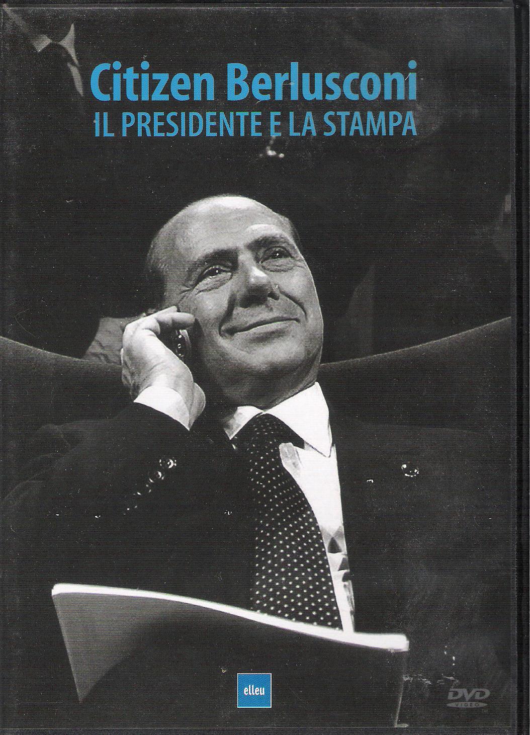Citizen Berlusconi. Il presidente e la stampa. DVD