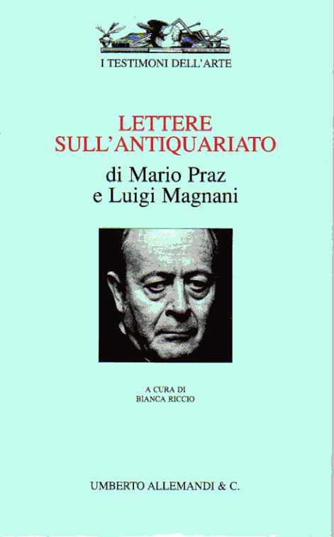 Lettere sull'antiquariato di Mario Praz e Luigi Magnani