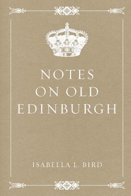 Notes on Old Edinbur...