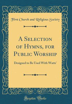 A Selection of Hymns, for Public Worship