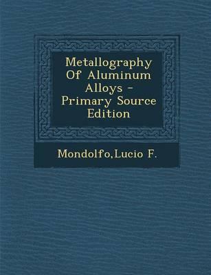 Metallography of Aluminum Alloys