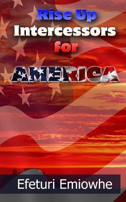 Rise Up Intercessors for America