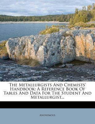 The Metallurgists and Chemists' Handbook