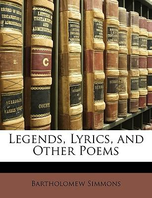 Legends, Lyrics, and Other Poems