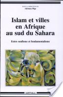 Islam et villes en Afrique au sud du Sahara