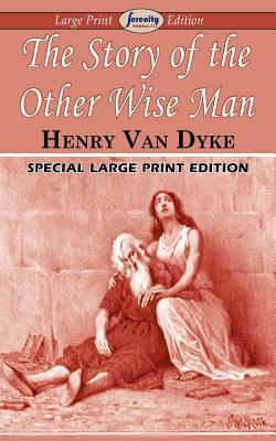 The Story of the Other Wise Man (Large Print Edition)