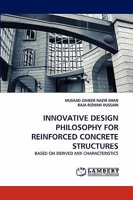 INNOVATIVE DESIGN PHILOSOPHY FOR REINFORCED CONCRETE STRUCTURES