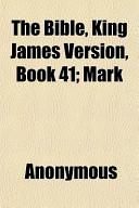 The Bible, King James Version, Book 41; Mark