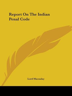 Report on the Indian Penal Code