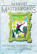 Marvel Masterworks Presents The Amazing Spider-man: reprinting The amazing Spider-man, nos. 1-10 and Amazing fantasy, no. 15