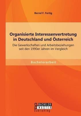 Organisierte Interessenvertretung in Deutschland und Österreich