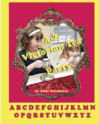 A-z Victorian Tea Party Alphabet Book