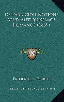 de Parricidii Notione Apud Antiquissimos Romanos (1869)