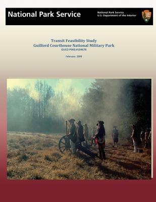 Transit Feasibility Study Guilford Courthouse National Military Park
