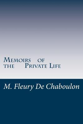 Memoirs of the Private Life