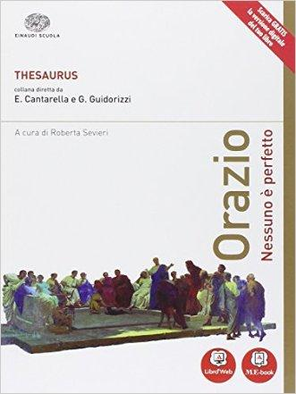 Thesaurus. Orazio. Nessuno è perfetto. Con e-book. Con espansione online. Per i Licei
