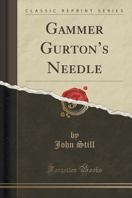 Gammer Gurton's Needle (Classic Reprint)