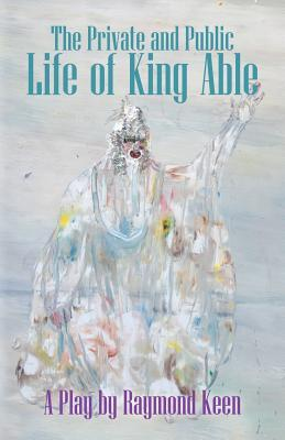 The Private and Public Life of King Able