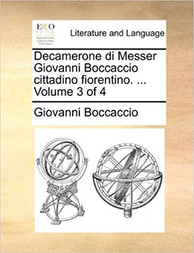 Decamerone di messer Giovanni Boccaccio cittadino fiorentino… Vol. 3 di 4