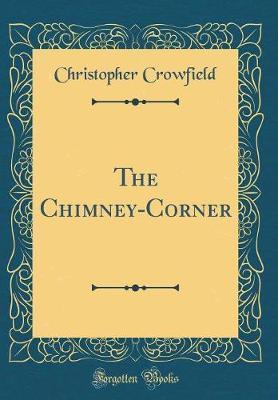 The Chimney-Corner (Classic Reprint)