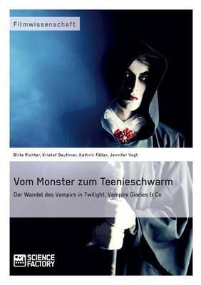 """Vom Monster zum Teenieschwarm. Der Wandel des Vampirs in """"Twilight"""", """"Vampire Diaries"""" & Co"""