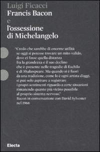 Francis Bacon e l'ossessione di Michelangelo