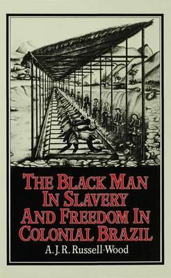 The Black Man in Slavery and Freedom in Colonial Brazil