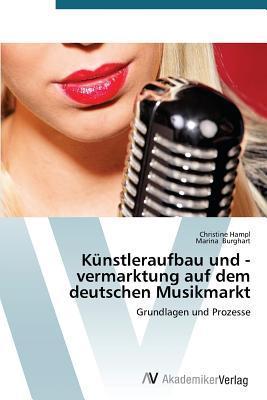 Künstleraufbau und -vermarktung auf dem deutschen Musikmarkt