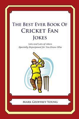 The Best Ever Book of Cricket Fan Jokes