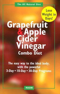 The Grapefruit and Apple Cider Vinegar Combo Diet