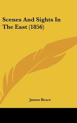 Scenes and Sights in the East (1856)