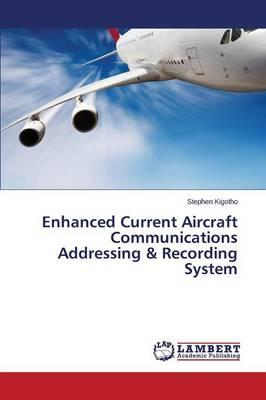 Enhanced Current Aircraft Communications Addressing & Recording System