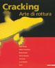 Cracking. Arte di rottura. Catalogo della mostra (Milano, 14 settembre 2007-21 ottobre 2007)