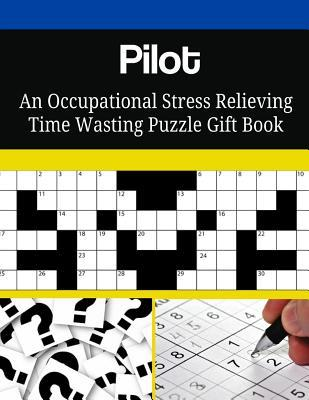 Pilot An Occupational Stress Relieving Time Wasting Puzzle Gift Book